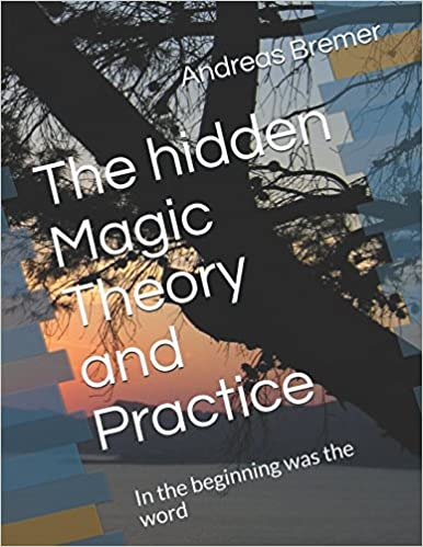 The hidden Magic Theory and Practice: In the beginning was the word