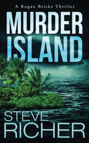 Murder Island (Murder Island (A Rogan Bricks Thriller) (Volume 3))