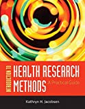 Introduction To Health Research Methods: A Practical Guide