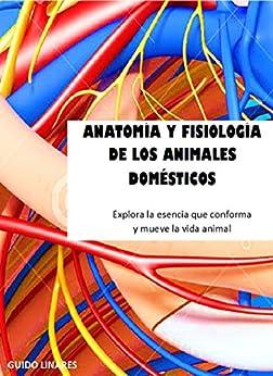 ANATOMÍA Y FISIOLOGÍA DE LOS ANIMALES DOMÉSTICOS (Spanish Edition