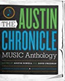 The Austin Chronicle Music Anthology (Jack and Doris Smothers Series in Texas History, Life, and Culture (Paperback))