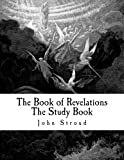 The Book of Revelations the Study Book, John Stroud, 1479376590