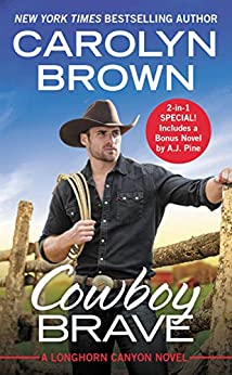 Cowboy Brave: Two full books for the price of one (Longhorn Canyon Book 3) by [Brown, Carolyn]