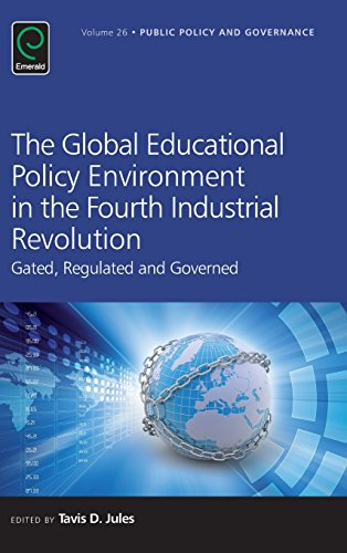 The Global Educational Policy Environment in the Fourth Industrial Revolution: Gated, Regulated and Governed (Public Policy and Governance)