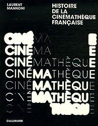 Histoire de la Cinémathèque française : L'amour fou du cinéma par Laurent Mannoni
