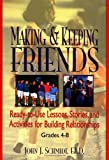 Making and Keeping Friends, John J. Schmidt, 0876285531