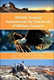img - for Wildlife Toxicity Assessments for Chemicals of Military Concern book / textbook / text book