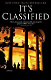 It's Classified: A Novel