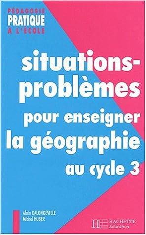 Livre gratuits Situations-problèmes pour enseigner la géographie au cycle 3 pdf, epub ebook