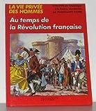 """Afficher """"Au temps de la revolution francaise la vie privee des hommes"""""""