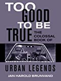 Image of Too Good to Be True: The Colossal Book of Urban Legends