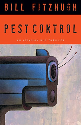 (Pest Control: An Assassin Bug Thriller (Assassin Bug Thrillers))