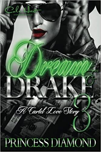 Amazon.com: Dream & Drake 3: A Cartel Love Story ...