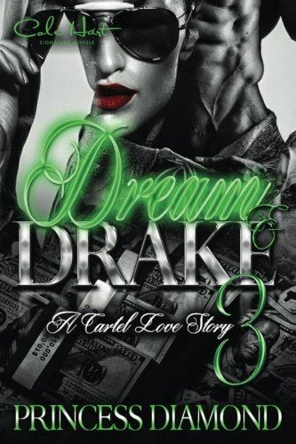 Dream & Drake 3: A Cartel Love Story pdf epub
