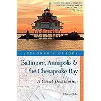 Explorer's Guide Baltimore, Annapolis & The Chesapeake Bay: A Great Destination (Explorer's Great Destinations)