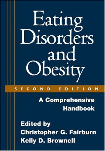 Eating Disorders and Obesity, Second Edition: A Comprehensive Handbook by The Guilford Press