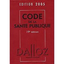 Code de la santé publique 2005 19e ed.