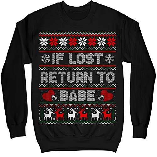 Couples Christmas If Lost Return to Babe and I Am Babe Ugly Sweater Shirt - Noel Merry Xmas Sweatshirt