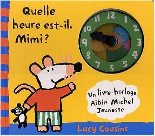 En ligne Quelle heure est-il Mimi ? pdf ebook