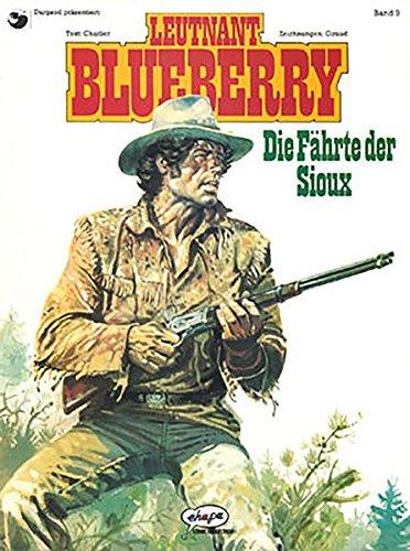Blueberry 09 Die Fährte der Sioux Taschenbuch – 15. Februar 1991 Jean-Michel Charlier Jean Giraud Egmont Comic Collection 3770405188