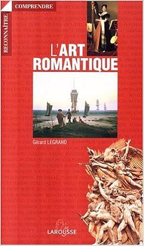 Amazon Fr L Art Romantique Gerard Legrand Livres