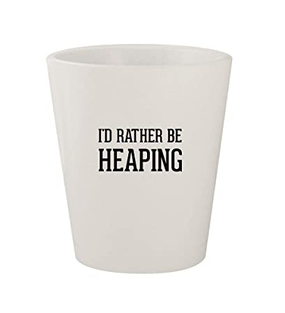 amazon com i d rather be heaping ceramic white 1 5oz shot glass