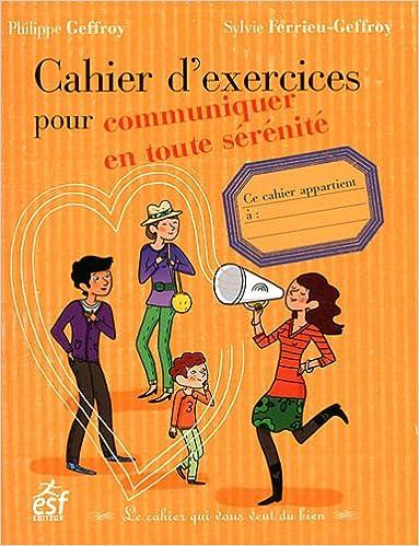 Livres Cahier d'exercices pour communiquer en toute sérénité epub pdf
