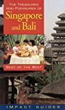 The Treasures and Pleasures of Singapore and Bali: Best of the Best