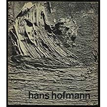 Hans Hofmann. With Selected Writings by the Artist by Hans; Seitz, William C. HOFMANN (1963-07-29)