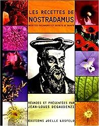 Les recettes de Nostradamus : recettes culinaires et secrets de beauté par Jean-Louis Degaudenzi