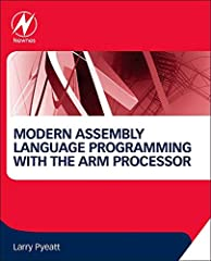 Modern Assembly Language Programming with the ARM Processor is a tutorial-based book on assembly language programming using the ARM processor. It presents the concepts of assembly language programming in different ways, slowly building from s...