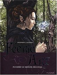 Féerie Art : Peindre le monde des fées par Amandine Labarre