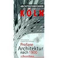 Architekturführer Köln, Profane Architektur nach 1900