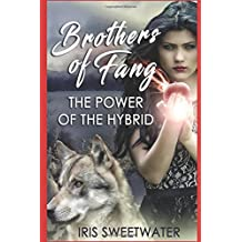 Brothers of Fang: The Power of the Hybrid
