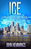 Ice: Book Two (Mark Kane Mysteries) (Volume 2) by  Mr John Hemmings in stock, buy online here