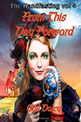From This Day Forward: The Handfasting Vol 4 (Volume 4) Paperback