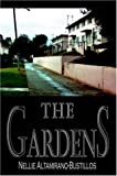The Gardens, Nellie Altamirano-Bustillos, 1420816659