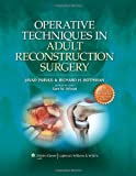 img - for Operative Techniques in Adult Reconstruction Surgery by Javad Parvizi MD (2010-10-11) book / textbook / text book