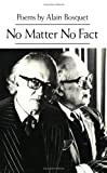 img - for No Matter No Fact: Poems (English and French Edition) book / textbook / text book