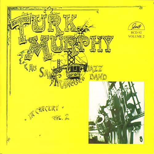 Turk Murphy and His San Francisco Jazz Band in Concert, Vol. 2