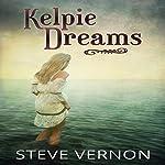 Kelpie Dreams | Steve Vernon