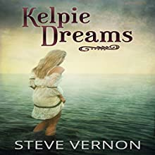 Kelpie Dreams Audiobook by Steve Vernon Narrated by Cheyenne Bizon