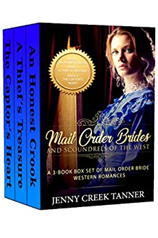 Mail Order Brides and Scoundrels of the West: A 3-Book Box Set of Mail Order Bride Western Romances by [Tanner, Jenny Creek]