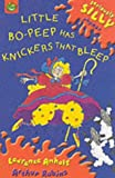 Little Bo Peep Has Knickers That Bleep (Seriously Silly Rhymes)