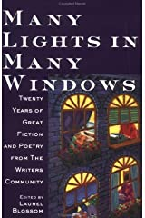 Many Lights in Many Windows: Twenty Years of Great Fiction and Poetry from the Writers Community (Writers Community Book) Paperback September 26, 1997 Paperback