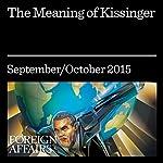 The Meaning of Kissinger | Niall Ferguson