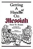 Getting a Handel on Messiah, David W. Barber, 0920151175