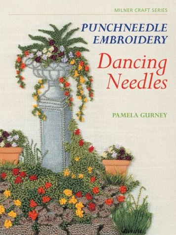 - Punchneedle Embroidery: Dancing Needles (Milner Craft Series)