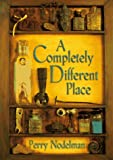 A Completely Different Place, Perry Nodelman, 0689808364