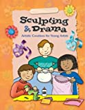 Sculpting and Drama, Vincent Douglas and School Specialty Publishing Staff, 1577685172